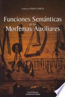 Libro de Funciones Semánticas De Los Morfemas Auxiliares