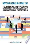 Libro de Latinoamericanos Buscando Lugar En Este Siglo