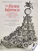 Libro de La Fiesta Barroca. Los Reinos De Nápoles Y Sicilia (1535 1713)