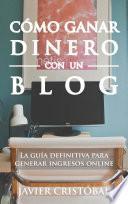 Libro de Cómo Ganar Dinero Con Un Blog