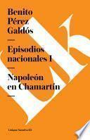 Libro de Episodios Nacionales I. Napole—n En Chamartin