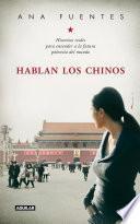 Libro de Hablan Los Chinos. Historias Reales Para Entender A La Futura Potencia Del Mundo