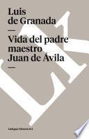 Libro de Vida Del Padre Maestro Juan De Ávila