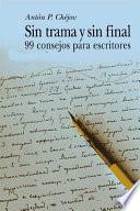 Libro de Sin Trama Y Sin Final   99 Consejos Para Escritores
