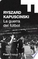 Libro de La Guerra Del Fútbol (endebate)