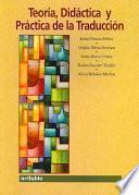 Libro de Teoría, Didáctica Y Práctica De La Traducción