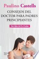 Libro de Consejos Del Doctor Para Padres Principiantes