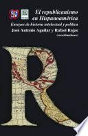 Libro de El Republicanismo En Hispanoamérica. Ensayos De Historia Intelectual Y Política