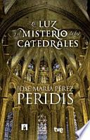 Libro de La Luz Y El Misterio De Las Catedrales