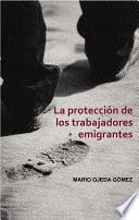 Libro de La Protección De Los Trabajadores Emigrantes