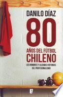 Libro de 80 Años De Fútbol Chileno