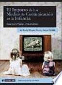 Libro de El Impacto De Los Medios De Comunicación En La Infancia. Guía Para Padres Y Educadores