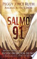 Libro de Salmo 91   Pocket Book: Historias Veridicas Del Escudo Protector De Dios Y Como Este Salmo Le Ayuda A Usted Y A Los Que Ama