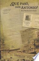 Libro de ¿qué Pasó Don Antonio?