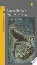 Libro de Jaguar De La Luz Y Aguila De Fuego