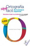 Libro de Ortografía Fácil De La Lengua Española.