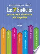 Libro de Las 7 Biorutas Para La Salud, El Bienestar Y La Longevidad