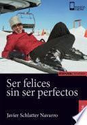 Libro de Ser Felices Sin Ser Perfectos