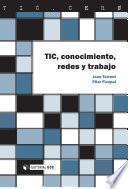 Libro de Tic, Conocimiento, Redes Y Trabajo