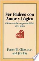 Libro de Ser Padres Con Amor Y Lógica