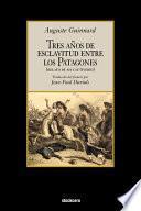 Libro de Tres Años De Esclavitud Entre Los Patagones