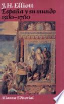 Libro de España Y Su Mundo, 1500 1700