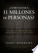 Libro de ¿cómo Matar A 11 Millones De Personas?