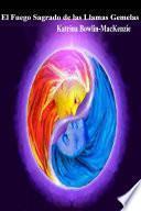 Libro de El Fuego Sagrado De Las Llamas Gemelas