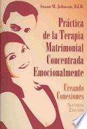 Libro de Práctica De La Terapia Matrimonial Concentrada Emocionalmente