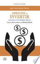Libro de Aprende A Invertir, Con Poco O Sin Ningún Dinero