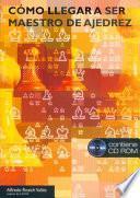 Libro de CÓmo Llegar A Ser Maestro De Ajedrez (libro+cd)