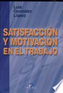 Libro de Satisfacción Y Motivación En El Trabajo