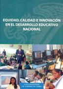 Libro de Equidad, Calidad E Innovación En El Desarollo Educativo Nacional