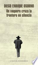 Libro de Un Vaquero Cruza La Frontera En Silencio