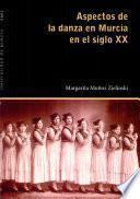 Libro de Aspectos De La Danza En Murcia En El Siglo Xx