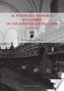 Libro de El Poder Del Monarca En La Obra De Los Juristas Castellanos (1480 1680)
