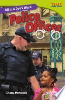 Libro de Un Día De Trabajo: Oficial De Policía (all In A Day S Work: Police Officer)