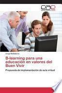 Libro de B Learning Para Una Educacion En Valores Del Buen Vivir