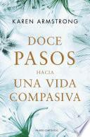 Libro de Doce Pasos Hacia Una Vida Compasiva