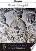 Libro de 13.  Escultura Románica: Región Pirenaica.