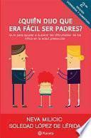 Libro de ¿quién Dijo Que Era Fácil Ser Padres?