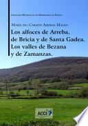 Libro de Los Alfoces De Arreba, De Bricia Y De Santa Gadea Los Valles De Bezana Y De Zamanzas.