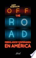 Libro de Off The Road. Miedo, Asco Y Esperanza En América