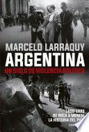 Libro de Argentina. Un Siglo De Violencia Política