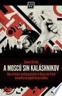 Libro de A Moscú Sin Kaláshnikov