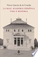 Libro de La Real Academia Española. Vida E Historia