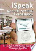 Libro de Ispeak Medical Spanish Phrasebook