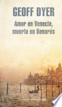 Libro de Amor En Venecia, Muerte En Benarés