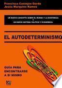 Libro de El Autodeterminismo: Guía Para Encontrarse A Sí Mismo