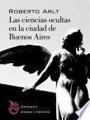 Libro de Las Ciencias Ocultas En La Ciudad De Buenos Aires (edición Anotada)